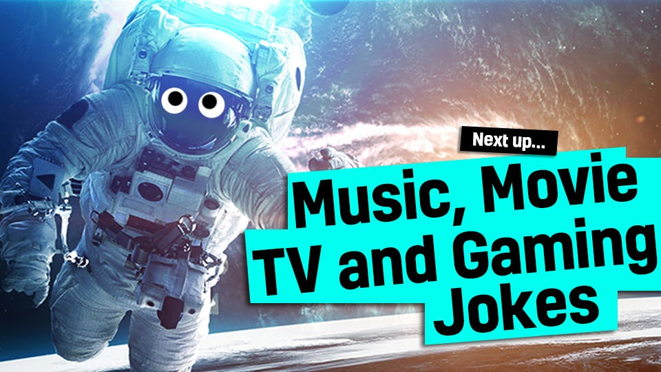 Astronaut in orbit - link to Music, Movie, TV and Gaming Jokes