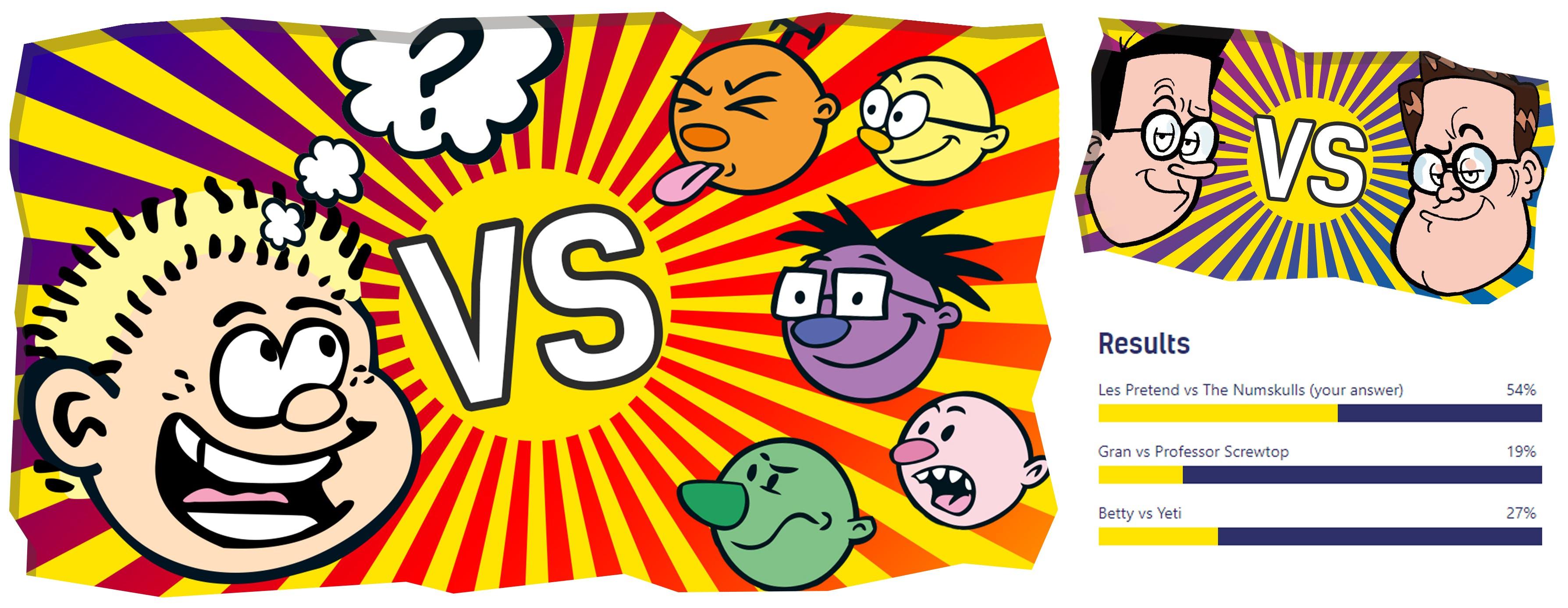 Last week - Walter beat Wilbur; This week - Les Pretend versus The Numskulls!
