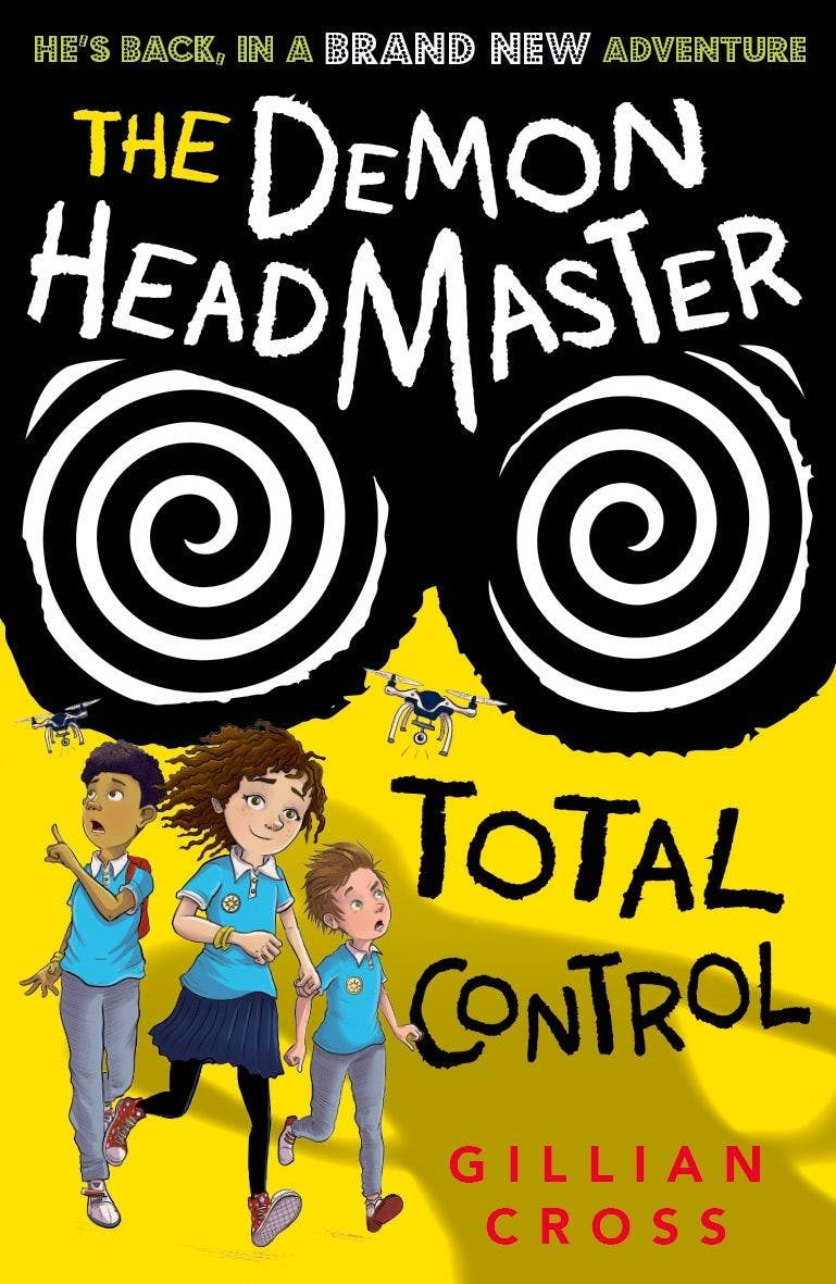 The Demon Headmaster: Total Control by Gillian Cross