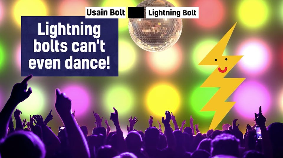 Lightning bolts can't dance