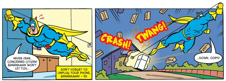 3.Bananaman has got his own portable banana-phone but he's still getting the hang of it!