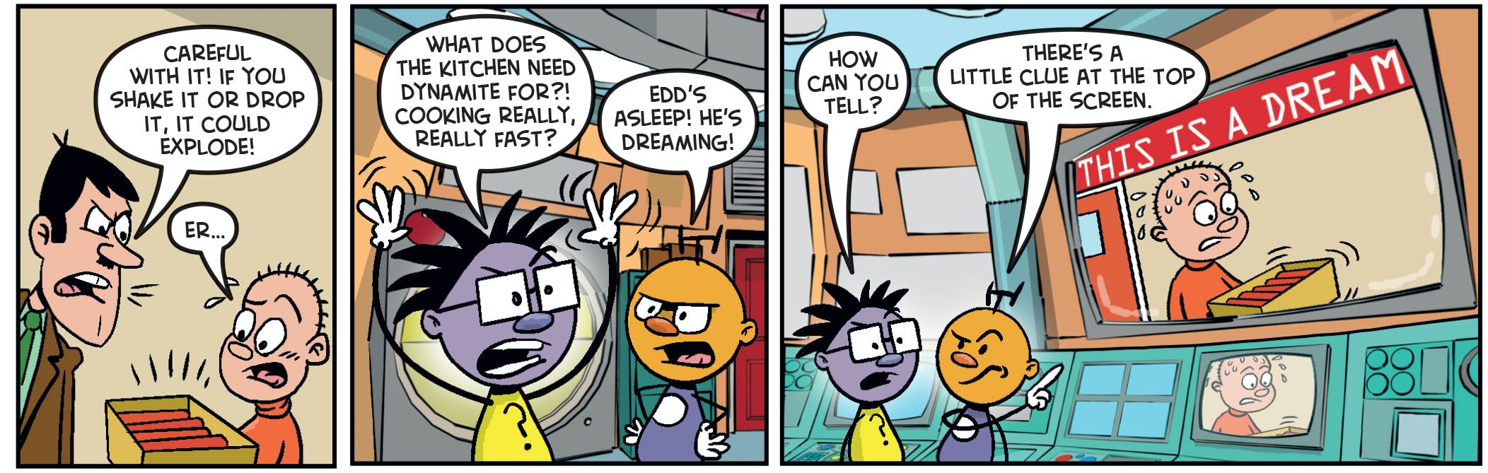 5.	…and Edd's strange dream is making Brainy very confused!
