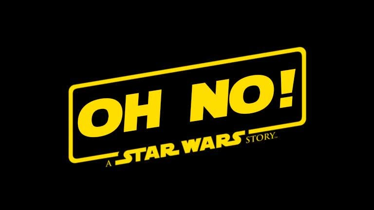 Oh No!: A Star Wars Story