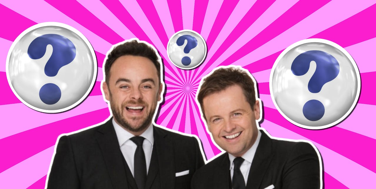 Are you Ant or Dec?