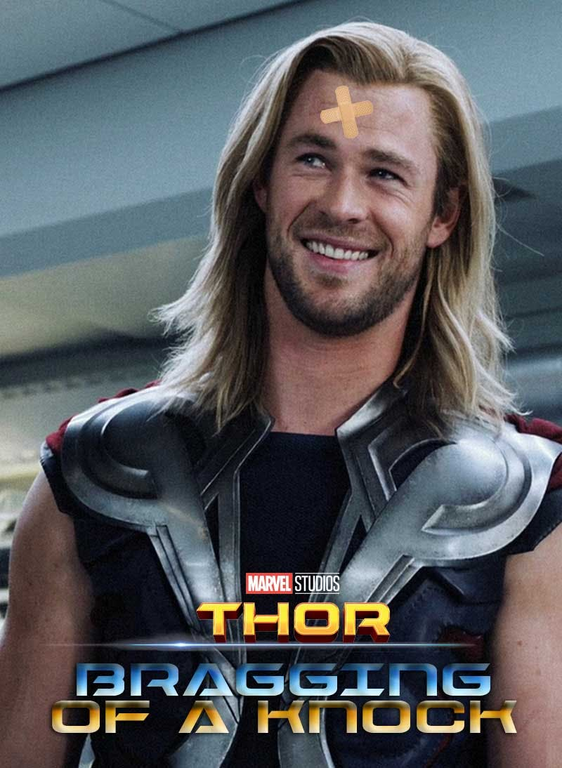 THOR: BRAGGING OF A KNOCK