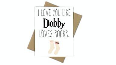 I Love You Like Dobby Loves Socks